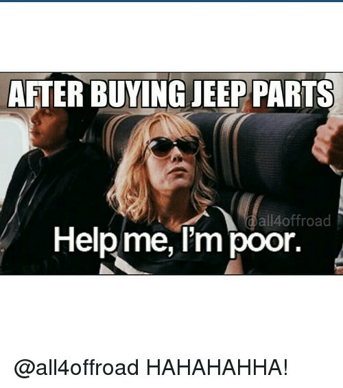 after-buying-jeep-parts-all-offroad-help-me-im-poor-356580.jpg
