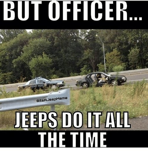 but-officer-a-jeep-meme-jeeps-do-it-all-the-353685.jpg